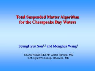 Total Suspended Matter Algorithm  for the Chesapeake Bay Waters
