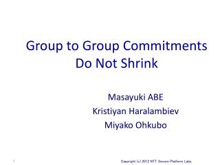 Group to Group Commitments Do Not Shrink