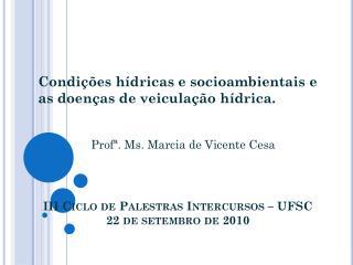 III Ciclo de Palestras Intercursos � UFSC 22 de setembro de 2010