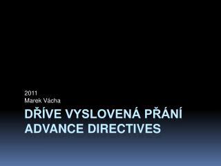 dříve vyslovená přání Advance directives