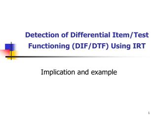 Detection of Differential Item/Test Functioning (DIF/DTF) Using IRT