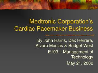 Medtronic Corporation's Cardiac Pacemaker Business