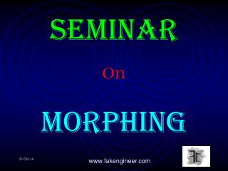 Seminar O n morphing