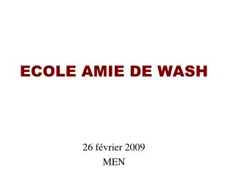 ECOLE AMIE DE WASH