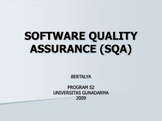 SOFTWARE QUALITY ASSURANCE (SQA)