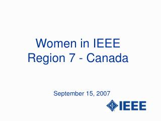 Women in IEEE Region 7 - Canada