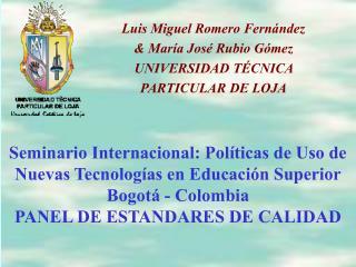 Luis Miguel Romero Fernández & María José Rubio Gómez UNIVERSIDAD TÉCNICA  PARTICULAR DE LOJA