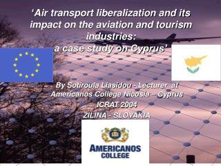 Air transport liberalization and its impact on the aviation and tourism industries:  a case study on Cyprus