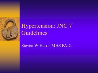 Hypertension: JNC 7 Guidelines