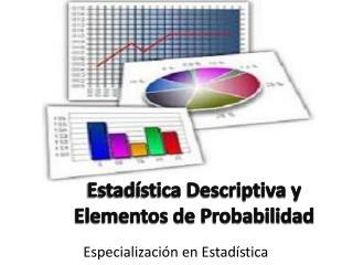 Estadística Descriptiva y Elementos de Probabilidad
