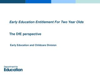 Early Education Entitlement For Two Year Olds The DfE perspective
