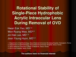 Rotational Stability of   Single-Piece Hydrophobic  Acrylic Intraocular Lens  During Removal of OVD
