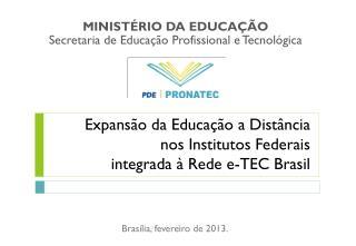 Expansão da Educação a Distância  nos Institutos Federais  integrada à Rede e-TEC Brasil