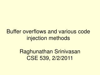 Buffer overflows and various code injection methods