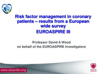Risk factor management in coronary patients – results from a European wide survey  EUROASPIRE III