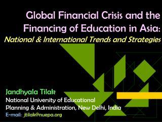 Jandhyala Tilak National University of Educational  Planning & Administration, New Delhi, India