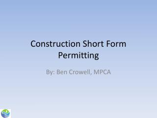Construction Short Form Permitting