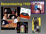 Remembering 1955