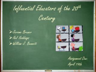 Influential Educators of the 20 th  Century