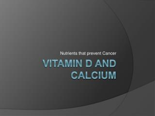 Vitamin D and Calcium