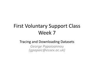 First Voluntary Support  Class Week 7