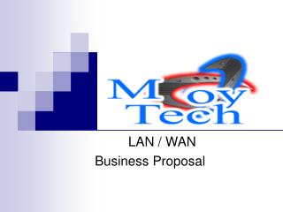 LAN / WAN  Business Proposal