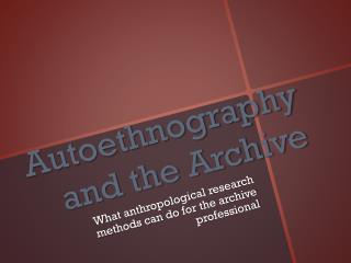 Autoethnography  and the Archive