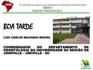 BOA TARDE LUIZ CARLOS MACHADO MIGUEL