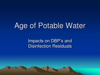 Age of Potable Water