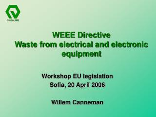 WEEE Directive  Waste from electrical and electronic equipment