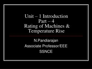 Unit – 1 Introduction Part – 4  Rating of Machines & Temperature Rise