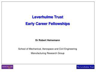 Leverhulme  Trust  Early Career Fellowships Dr Robert Heinemann