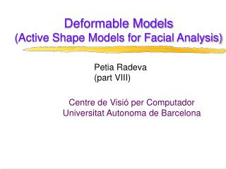 Deformable Models Active Shape Models for Facial Analysis