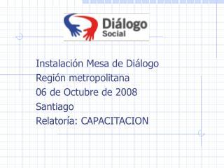 Instalación Mesa de Diálogo Región metropolitana 06 de Octubre de 2008 Santiago