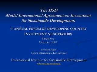 The IISD Model International Agreement on Investment for Sustainable Development:    1st ANNUAL FORUM OF DEVELOPING COUN