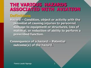 THE VARIOUS  HAZARDS ASSOCIATED WITH  AVIATION