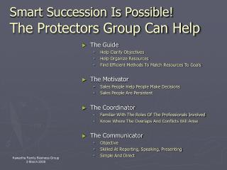 Smart Succession Is Possible! The Protectors Group Can Help