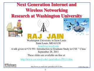 Next Generation Internet and  Wireless Networking Research at Washington University