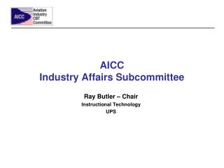 AICC  Industry Affairs Subcommittee