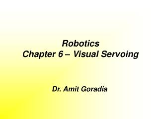 Robotics Chapter 6 – Visual Servoing