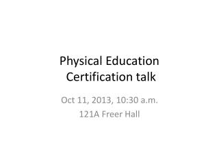Physical Education  Certification talk