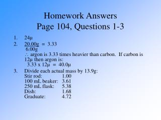 Homework Answers Page 104, Questions 1-3
