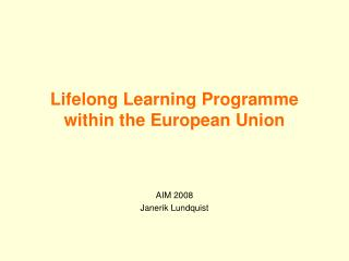 Lifelong Learning Programme within the European Union