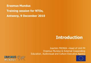 Erasmus Mundus  Training session for NTOs,  Antwerp, 9 December 2010 Introduction