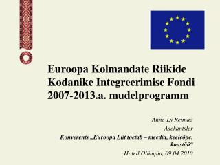 Euroopa Kolmandate Riikide Kodanike Integreerimise Fondi 2007-2013.a. mudelprogramm