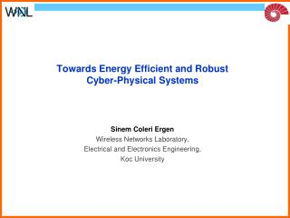 Towards Energy Efficient and Robust  Cyber-Physical Systems