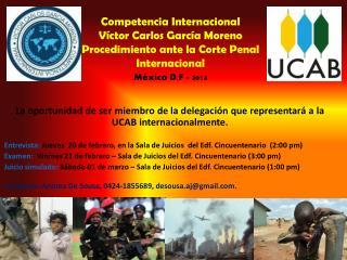 La oportunidad de ser miembro de la delegación que representará a la UCAB internacionalmente.