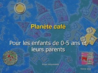 Planète café