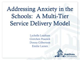 Addressing Anxiety in the Schools:  A Multi-Tier Service Delivery Model
