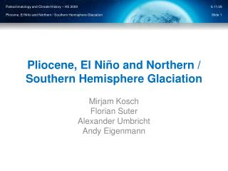 Pliocene ,  El Niño and  Northern / Southern  Hemisphere Glaciation